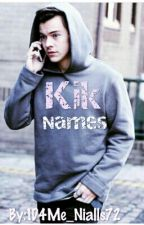 Kik Names H.S. (COMPLETED) by 1D4Me_Nialls72