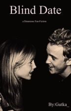 Blind Date (Dramione FF ) by Gutka_