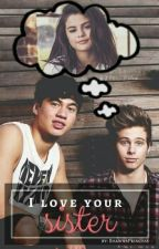 I Love Your Sister 》L.Hemmings by ShawnsPrincess96