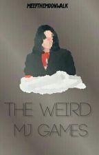 THE WEIRD MJ GAMES by Meepthemoonwalk