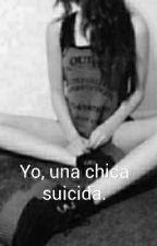 Yo, Una Chica Suicida~ by LunaJ01
