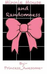 Minnie Mouse and Randomness by -Princess_Awesome-