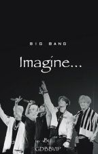 """ Imagine... "" 