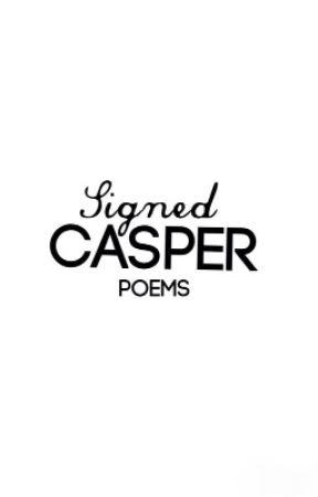 Signed, Casper. by masonlu