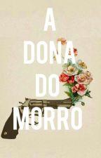 A Dona Do Morro by BeatrizSiqShimitt