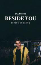 Beside You | Calum Hood by xAmberHoodx