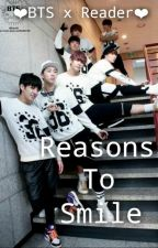 Reasons To Smile (BTS x Reader) by Lucy14Games