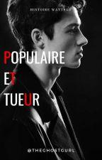 Populaire et tueur [En pause] by julialecuyer