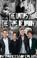 The Type Of Daddy; The Vamps by heldbyhood