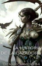La historia de la cazadora. by maricarmen284