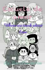 Escuela de amor (Steven Universe) |PAUSADA| by LauraKawaiiGem
