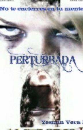 Perturbada  by Yesminverabarriga
