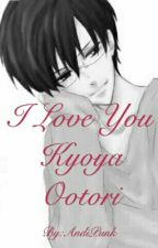 I Love You Kyoya Ootori  (Ohshc, Kyoya X Reader) by AndiPunk