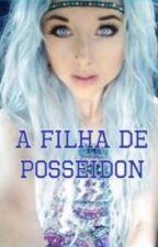 A Filha De Posseidon  by Angel__Hemmings