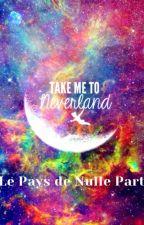 Le Pays de Nulle Part by InvisibleAloneGirl