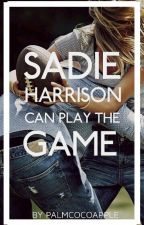 Sadie Harrison Can Play The Game by palmcocoapple