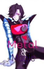 Metal & Magic ㅡOne-Shotㅡ ♡Mettaton&Tu♡ by 101011FBI101100
