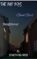 The Bad Boys Good Girl Neighbour by xxV_Pxx