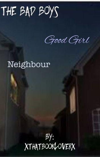 The Bad Boys Good Girl Neighbour