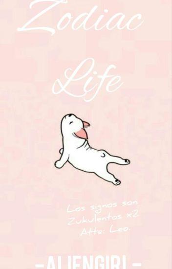 Zodiac Life. (Actualizaciones Lentas.)