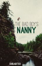 The Bad Boy's Nanny by xxblagitxx