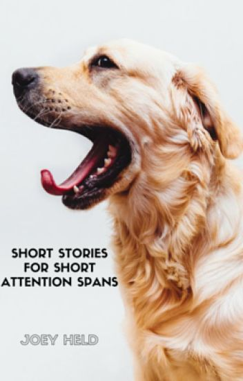Short Stories for Short Attention Spans