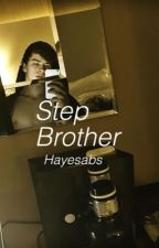 Step Brother; H.G by Hayesabs