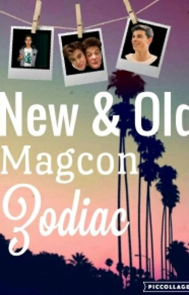New And Old Magcon Zodiac
