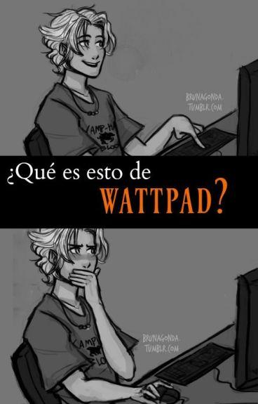 ¿Qué es esto de 'Wattpad'?