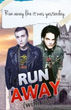 Run Away (With me) ↠ Frerard by MyFabulousRomance