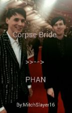 Corpse Bride >>--> PHAN by MitchSlayer16