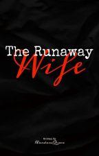 The Runaway Wife(Slow Update) by EumaelynEnejosa_18