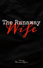 The Runaway Wife(Slow Update) by EumaelynEnejosa_18