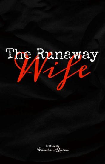 The Runaway Wife(Slow Update)
