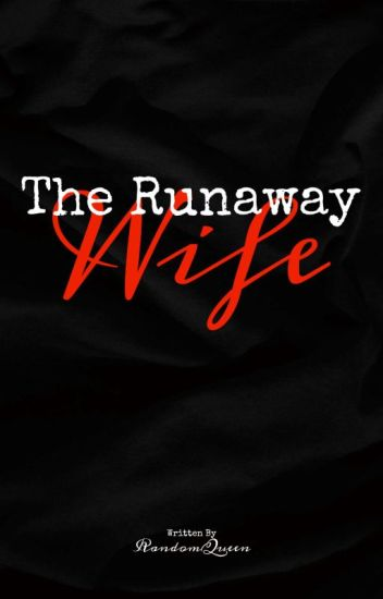 The Runaway Wife(Slow Update)