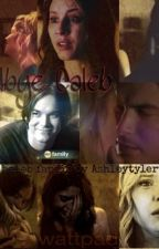 Goodbye Caleb by Ashleytylertyshley
