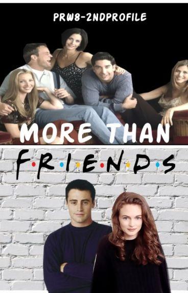 More Than F.R.I.E.N.D.S(A Joey Tribbiani/FRIENDS Fan-fiction)