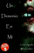 Un Demonio En Mí  by DemonsBlue