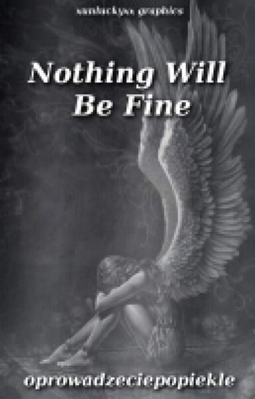 Nothing Will Be Fine