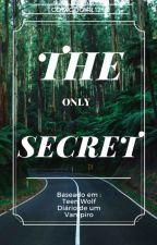 The only Secret by CodigoGirl12