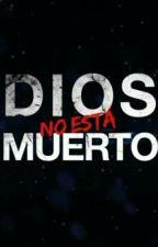 Dios No Esta Muerto by estefanipereyra5