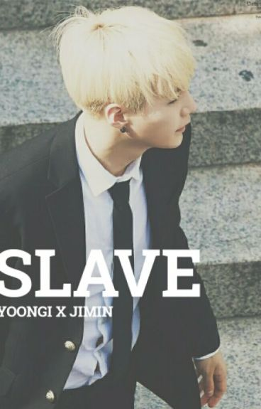 [FIC BTS] SLAVE (YOONMIN)