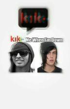 Kik Me When I'm Down {Kellic} by bandlovers69