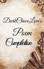 DCL's Poem Compilation by DarkChocoLove
