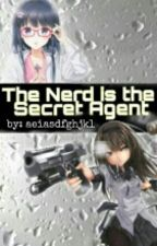 The Nerd is the Secret Agent by aeiasdfghjkl
