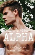 ALPHA *Editando* by _perfect25_