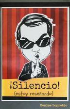 ¡Silencio! (estoy reseñando) by Denise_83