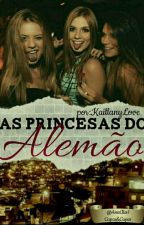 As Princesas Do Alemão by kaillanylove