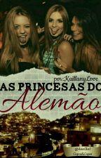 As Princesas Do Alemão by kaillanylove