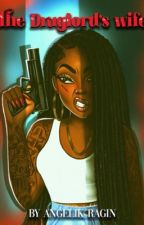 The Druglord Wife By Angelik Ragin by PrettyThug1